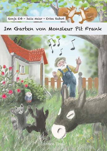 Im Garten von Monsieur Pit Frank