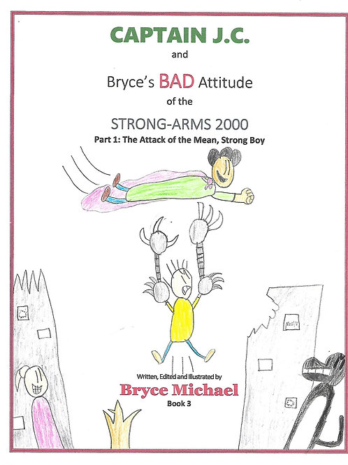 CAPTAIN J.C. And Bryce's BAD Attitude Of the STRONG-ARMS 2000 Part 1: