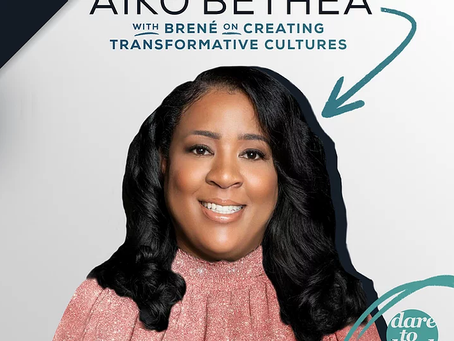 Brené with Aiko Bethea on Creating Transformative Cultures - Dare to Lead with Brené Brown