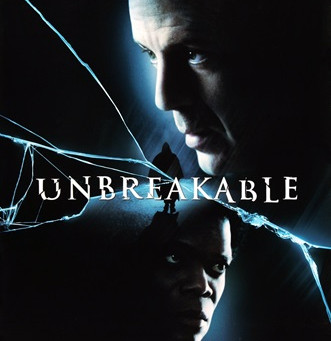 UNBREAKABLE - Beggining of The Trilogy