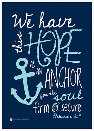 Hope Is An Anchor Print