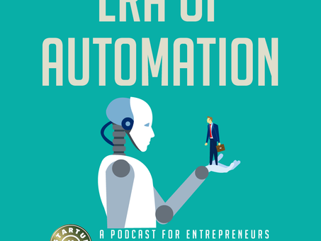 The Era of Automation - Download Startup Hustle Podcast with Ari Raivetz
