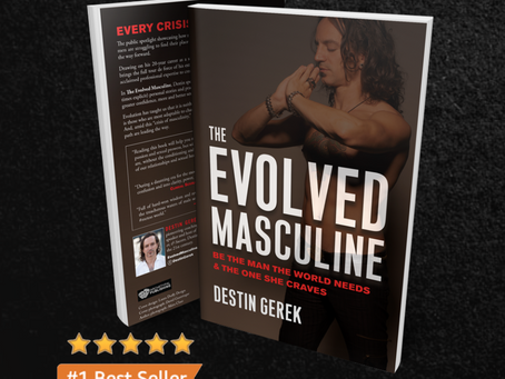 Episode 7: The Evolved Masculine with Destin Gerek