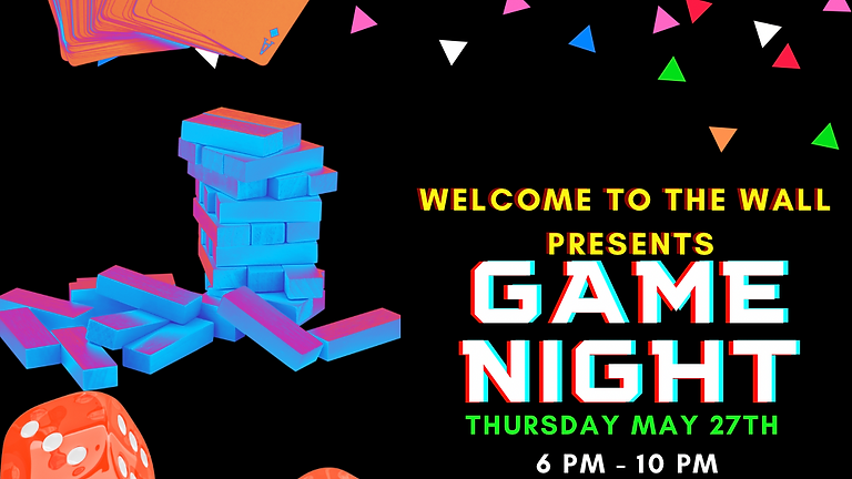 Game Night Presented By Welcome To The Wall