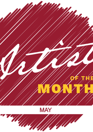MAY - Artist of the Month