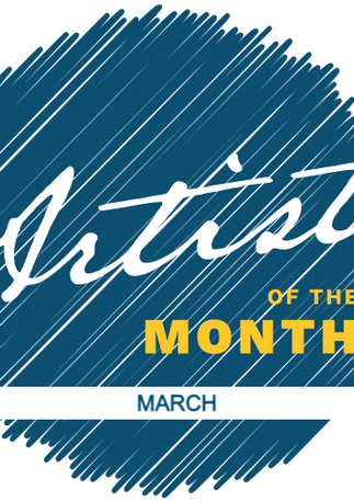 MARCH - Artist of the Month