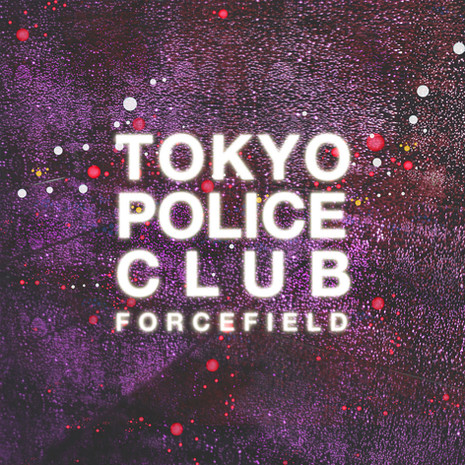 'Forcefield' Tokyo Police Club