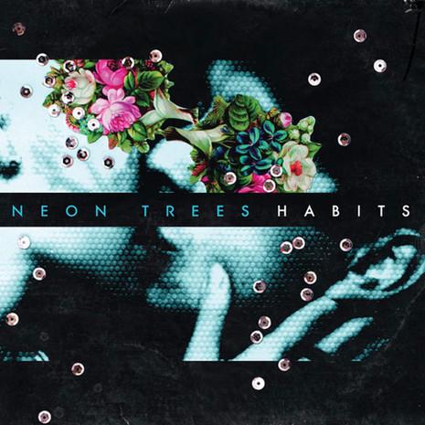 'Habits' Neon Trees