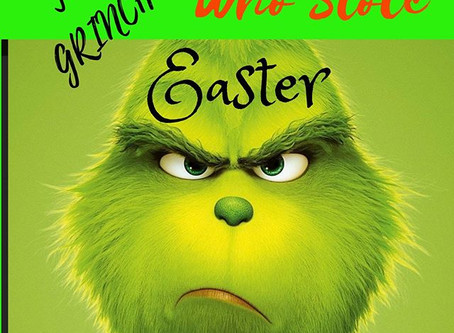 The Grinch that Stole Easter!