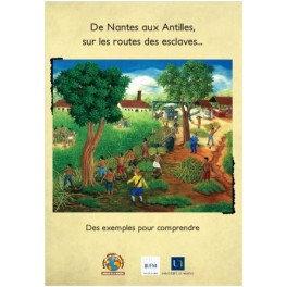 De Nantes aux Antilles, sur les routes des esclaves...