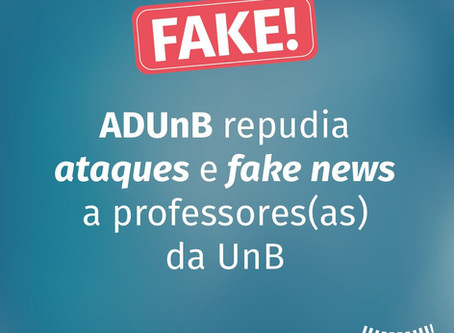 ADUnB repudia ataques e fake news a professores(as) da UnB