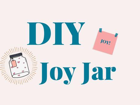 Joy Jar DIY – My Cure for the Covid-19 Blues
