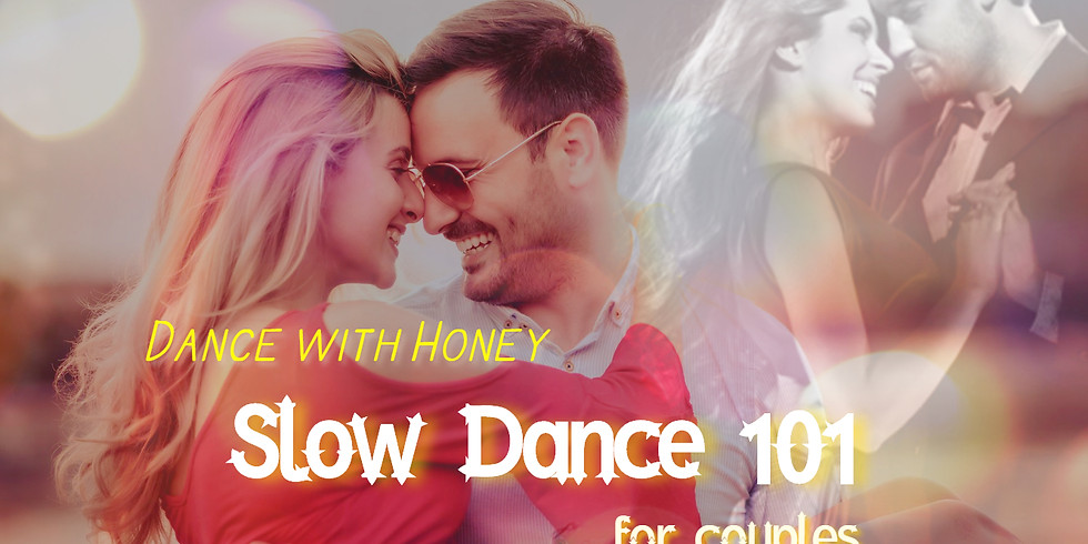 Dance with Honey - Slow Dance 101 for Couples