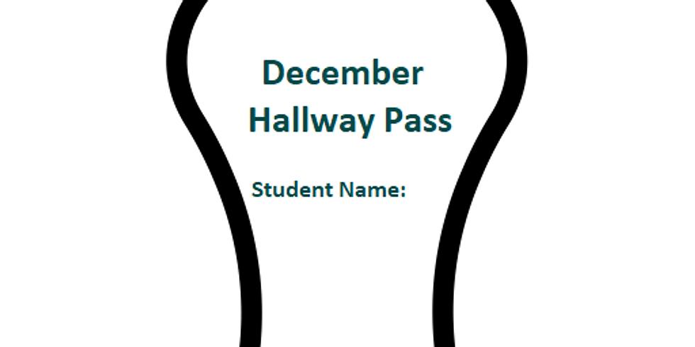 December Hallway Pass