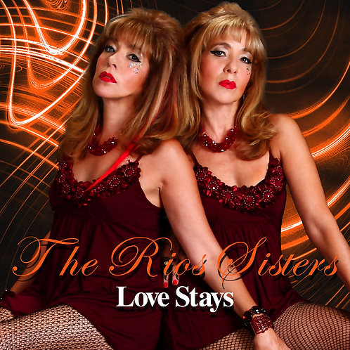 THE RIOS SISTERS Love Stays CD Shipping Included