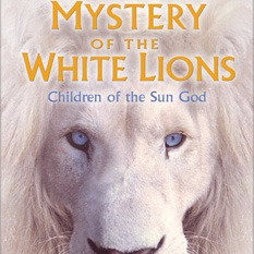 The Mystery of the White Lions by Linda Tucker