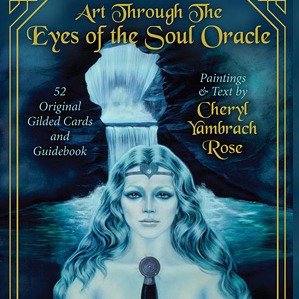 Art Through The Eyes of The Soul by Cheryl Yambrach Rose