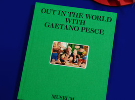 OUT IN THE WORLD WITH GAETANO PESCE