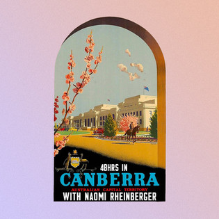 A WEEKEND IN CANBERRA WITH NAOMI RHEINBERGER