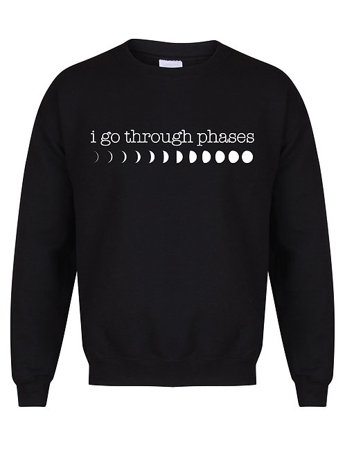 I Go Through Phases - Moon Phases - Unisex Fit Sweater