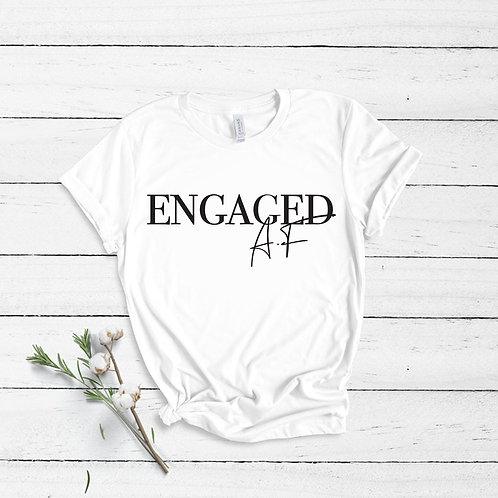 Engaged AF - Non Personalised - Unisex Fit T-Shirt
