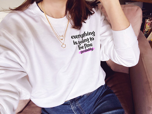 Everything Will Be Fine (Probably) - Unisex Fit Sweater