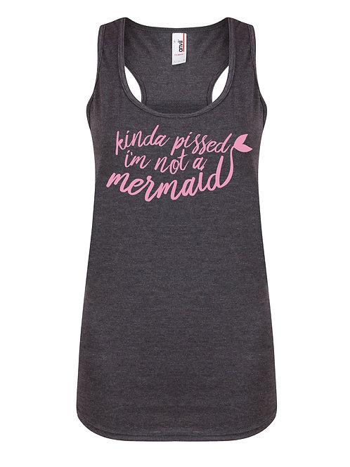 Kinda Pissed I'm Not a Mermaid - Women's Racerback Ves