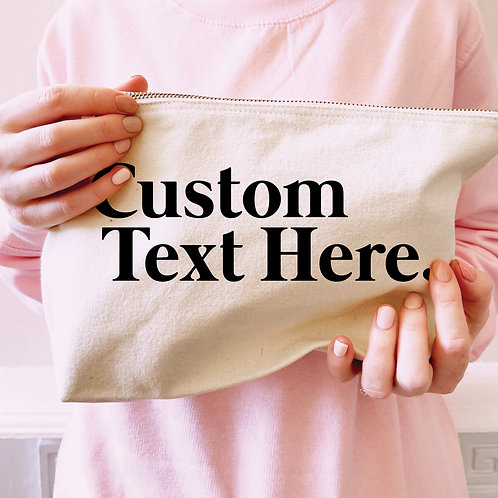 Slogan of Your Choice - Personalised - Large Size - Make Up/Accessory Pouch