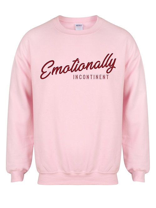 Emotionally Incontinent - Unisex Fit Sweater