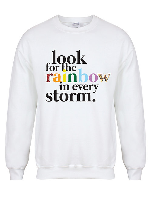 Look For The Rainbow In Every Storm - Unisex Fit Sweater