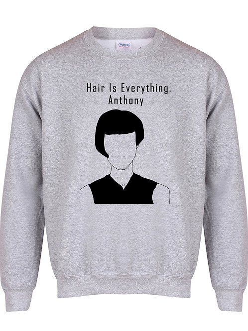 Hair Is Everything Anthony - Unisex Fit Sweater