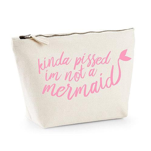 Kinda Pissed I'm Not a Mermaid - Make Up/Cosmetics Bag