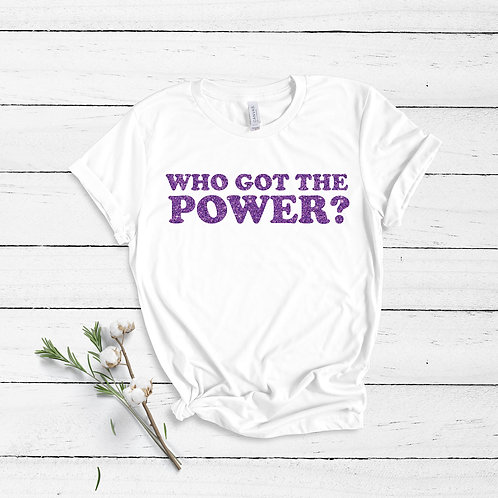 Who Got The Power? - Unisex T-Shirt