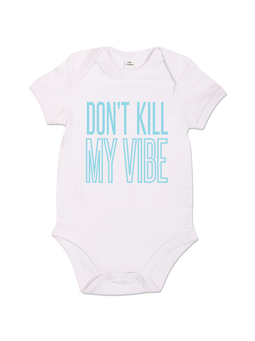 Don't Kill My Vibe - Babygrow - White