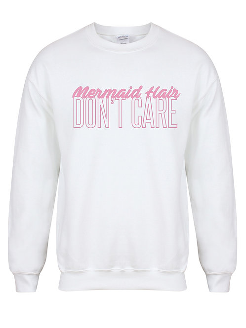 Mermaid Hair, Don't Care - Unisex Fit Sweater