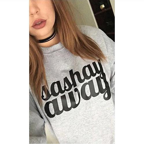 Sashay Away - Unisex Fit Sweater