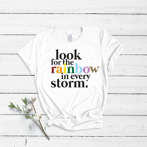 Look For The Rainbow In Every Storm - Unisex T-Shirt