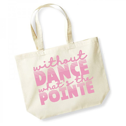Without Dance, What's the Pointe - Large Canvas Tote Bag