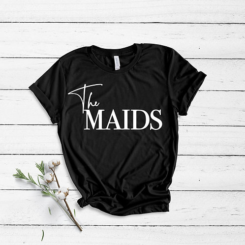 The Maids - Non Personalised - Unisex Fit T-Shirt