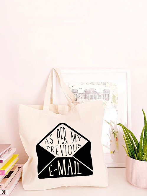 As Per My Previous E-Mail - Large Canvas Tote Bag