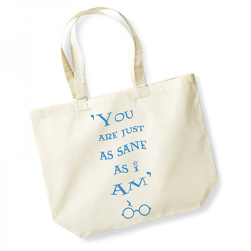 You Are Just As Sane As I Am - Large Canvas Tote Bag