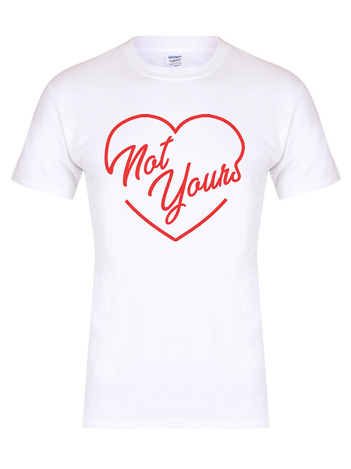 Not Yours - Unisex Fit T-Shirt