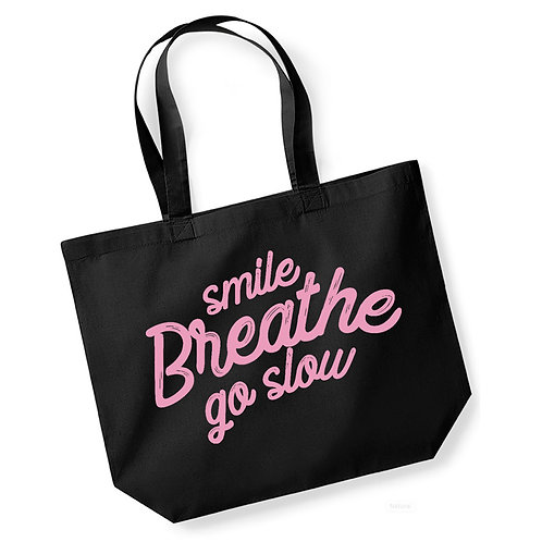 Smile, Breathe, Go Slow - Large Canvas Tote Bag