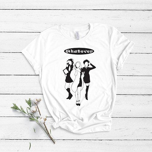 Whatever - Unisex T-Shirt