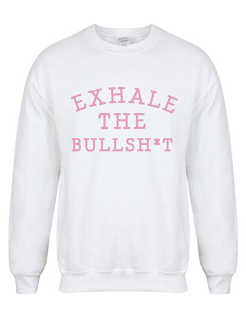 Exhale the Bullshit - Unisex Fit Sweater