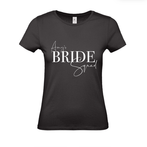 Bride Squad - Semi Personalised Name (Front Only) - Unisex Fit T-Shirt