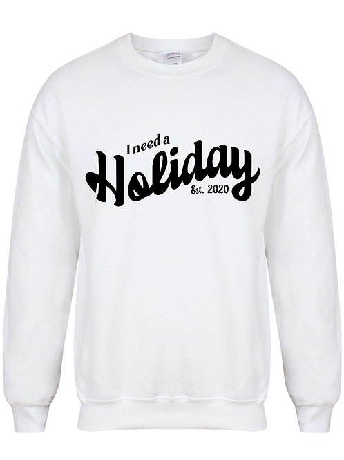 I Need A Holiday est. 2020 - Unisex Fit Sweater