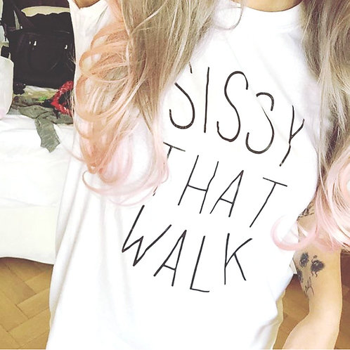 Sissy That Walk (Simple) - T-Shirt