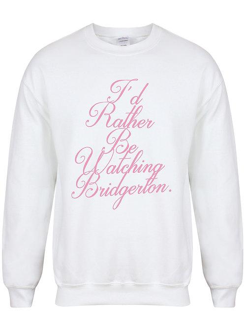 I'd Rather Be Watching Bridgerton - Unisex Fit Sweater
