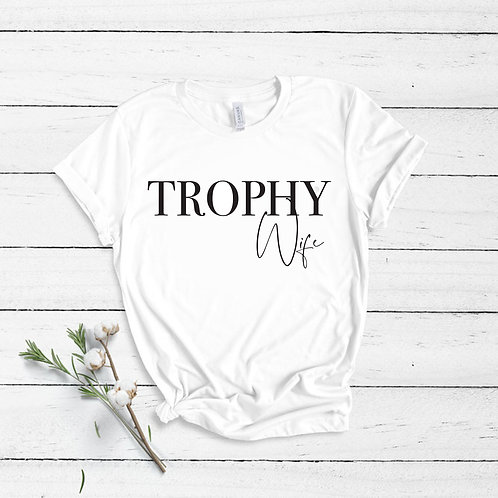 Trophy Wife - Non Personalised - Unisex Fit T-Shirt